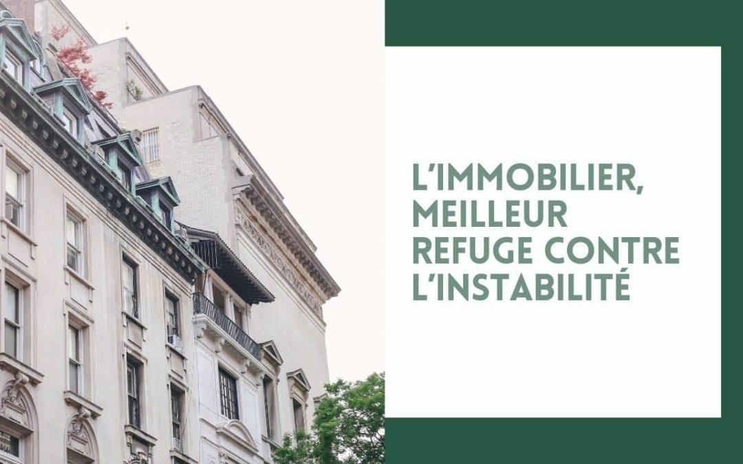 L'immobilier, meilleur refuge contre l'instabilité