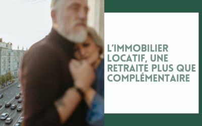 L'immobilier locatif, une retraite plus que complémentaire